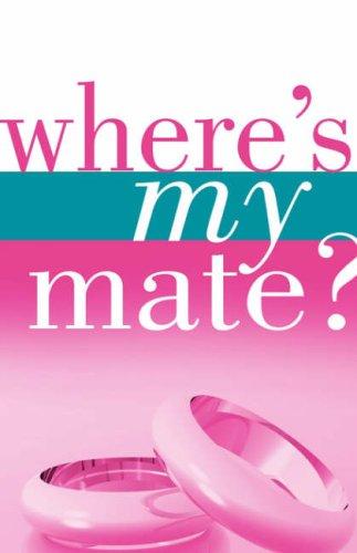 9781597819428: Where's My Mate?