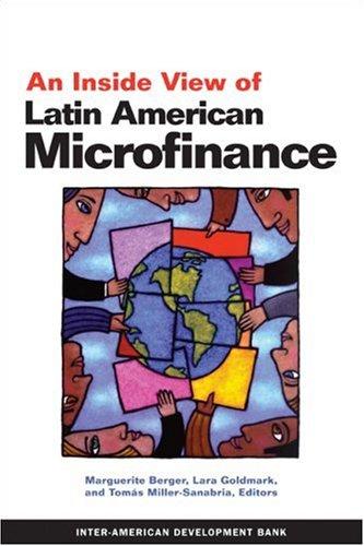 An Inside View of Latin American Microfinance: Marguerite Berger, Lara Goldmark, Tomas ...