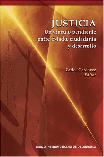 9781597820455: Justicia. Un vinculo pendiente entre Estado, ciudadania y desarrollo (Spanish Edition)