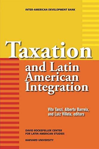 Taxation and Latin American Integration (David Rockefeller/Inter-American Development Bank): ...