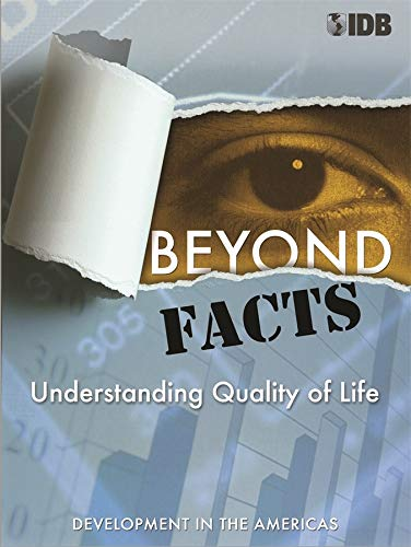 Beyond Facts: Understanding Quality of Life.: Inter-Amer Dev Bank