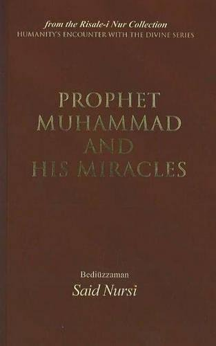 9781597840446: Prophet Muhammad and His Miracles (Humanity's Encounter W/ Devine)