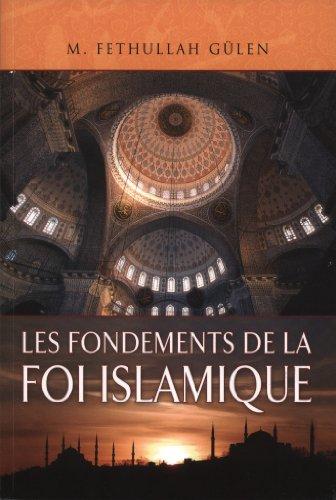 Les fondements de la foi islamique: Fethullah Gülen
