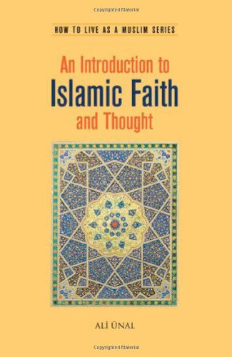 An Introduction to Islamic Faith and Thought: Unal, Ali