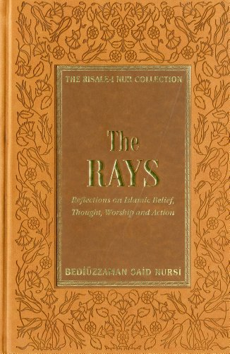 9781597842150: The Rays: Reflections on Islamic Belief, Thought, Worship and Action (Risale-I Nur Collection)