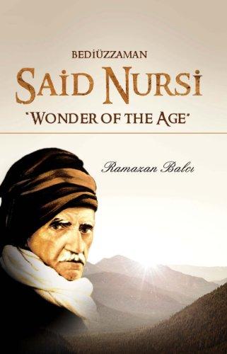 9781597842600: Bediuzzaman Said Nursi: Wonder of the Age