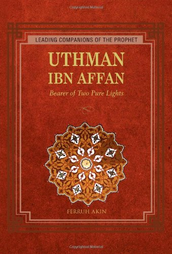 9781597842679: UTHMAN IBN AFFAN (Leading Companions of the Prophet)