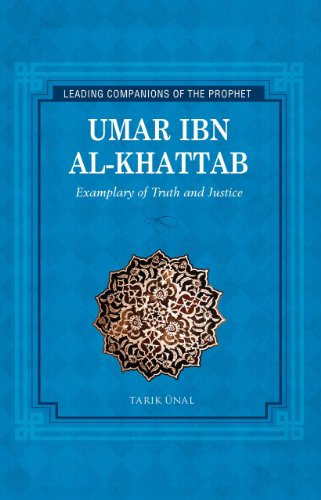 9781597842815: Umar Ibn al Khattab: Exemplary of Truth and Justice (Leading Companions to the Prophet)