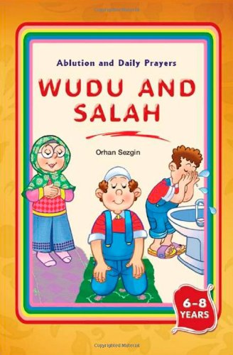 Wudu and Salah: Ablution and Daily Prayers: Sezgin, Orhan