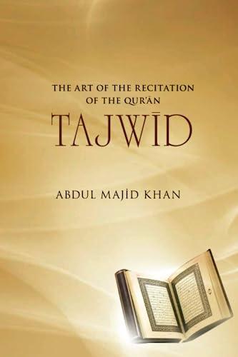 Tajwid: The Art of the Recitation of: Khan, Abdul Majid