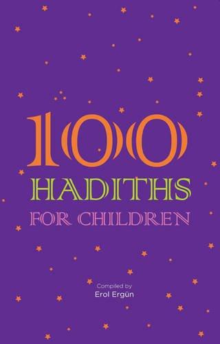 100 Hadiths for Children: Ergun, Erol; Ergeun, Erol