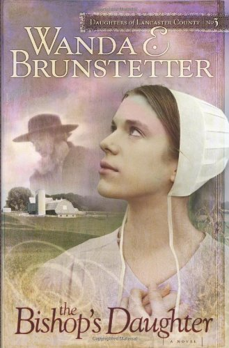 The Bishop's Daughter (Daughters of Lancaster County,: Wanda E. Brunstetter
