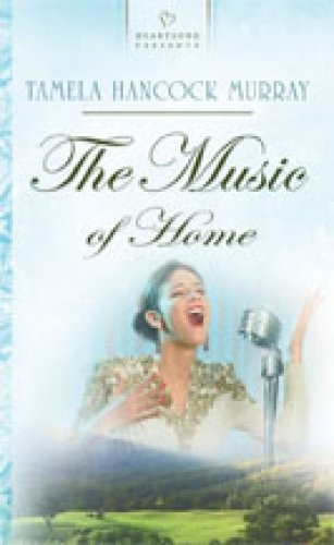The Music of Home (North Carolina Brides Series #1) (Heartsong Presents #751): Tamela Hancock ...