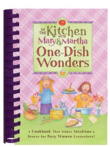 9781597890113: In the Kitchen with Mary and Martha: One Dish Wonders (Mary & Martha)