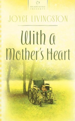 With a Mother's Heart (Tennessee Weddings Series #1) (Heartsong Presents #698): Joyce Livingston