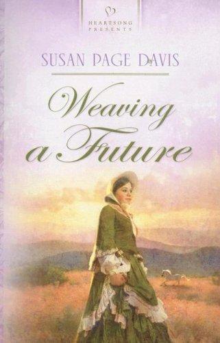 9781597890588: Weaving a Future (Virginia Brides, Book 3) (Heartsong Presents #719)