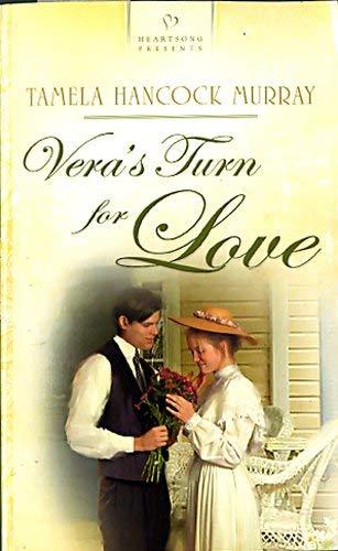 Vera's Turn for Love (Heartsong Presents #715): Tamela Hancock Murray