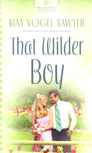 9781597890625: That Wilder Boy (Kansas Weddings Series #2) (Heartsong Presents #709)