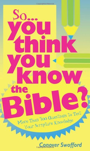 9781597890632: SO YOU THINK YOU KNOW THE BIBLE