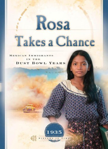 9781597890656: Rosa Takes a Chance: Mexican Immigrants in the Dust Bowl Years (1935) (Sisters in Time #21)