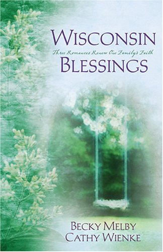 9781597890663: Wisconsin Blessings: Beauty for Ashes/Garments of Praise/Far Above Rubies (Heartsong Novella Collection)