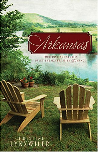 9781597891073: Arkansas: In Search of Love/Patchwork and Politics/Through the Fire/Longing for Home (Heartsong Novella Collection)
