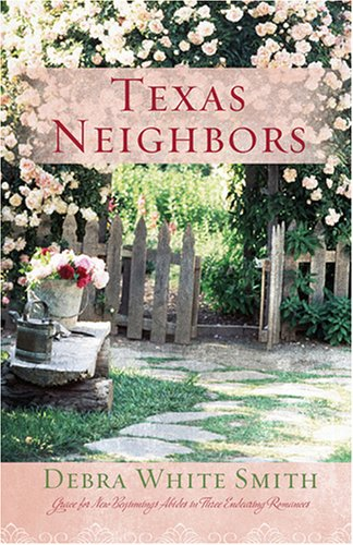 Texas Neighbors: The Key/The Promise/The Neighbor (Heartsong Novella Collection) (1597891118) by Debra White Smith