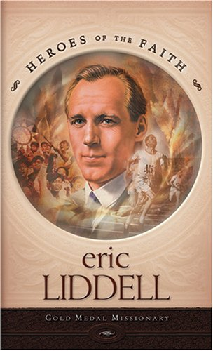 Eric Liddell: Gold Medal Missionary (Heroes of the Faith (Barbour Paperback)) (1597891150) by Ellen Caughey