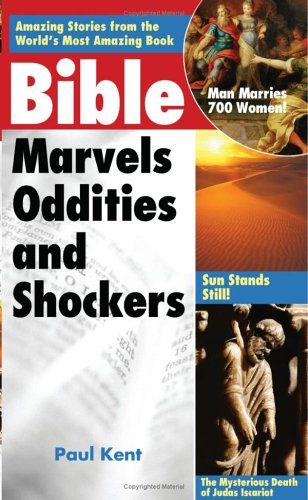 9781597891240: Bible Marvels, Oddities and Shockers: Amazing Storeis from the World's Most Amazing Book