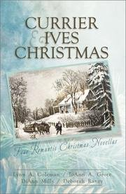 A Currier & Ives Christmas - Four Stories Of Love Come To Life From The Canvas Of Classic Christmas Art (1597891487) by Coleman, Lynn A.; Grote, Joann A.; Mills, Diann; Raney, Deborah