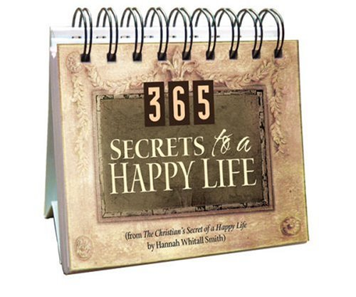 9781597892209: 365 Secrets to A Happy Life (365 Days Perpetual Calendars)