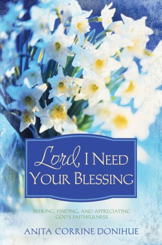 9781597892469: LORD, I NEED YOUR BLESSING