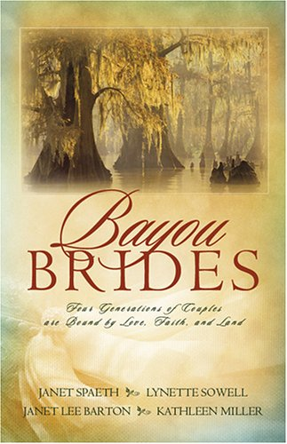 9781597893510: Bayou Brides: Four Generations of Couples Are Bound by Love, Faith and Land