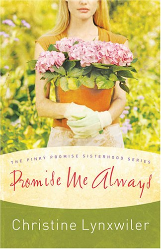 9781597893558: Promise Me Always (The Pinky Promise Sisterhood, Book 1) (Truly Yours Romance Club #6)