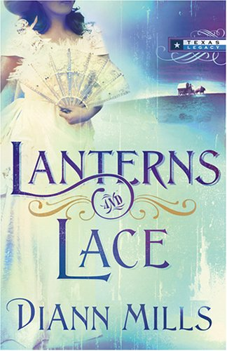 9781597893565: Lanterns and Lace (Texas Legacy, Book 2) (Truly Yours Romance Club #3)