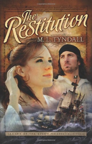 9781597893619: The Restitution (Legacy of the King's Pirates, Book 3)