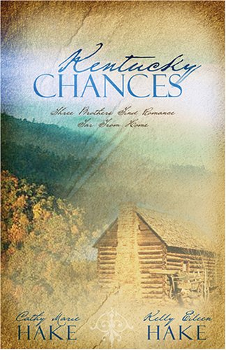 Kentucky Chances: Last Chance/Chance of a Lifetime/Chance: Hake, Cathy Marie;