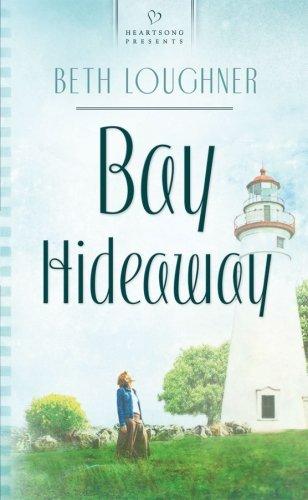 Bay Hideaway: Loughner, Beth