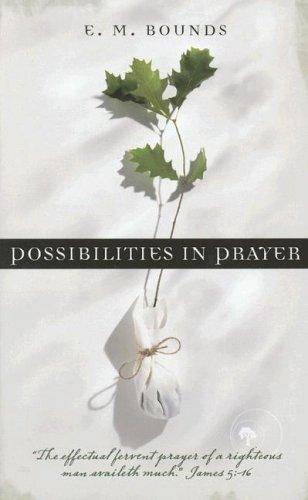 Possibilities in Prayer Bounds, E. M.