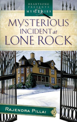Mysterious Incidents at Lone Rock (Chinni Roy Mystery Series #1) (Heartsong Presents Mysteries #6):...