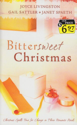 9781597894944: Bitter Sweet Christmas: One Last Christmas/Almost Twins/The Candy Cane Calaboose (Inspirational Christmas Romance Collection)