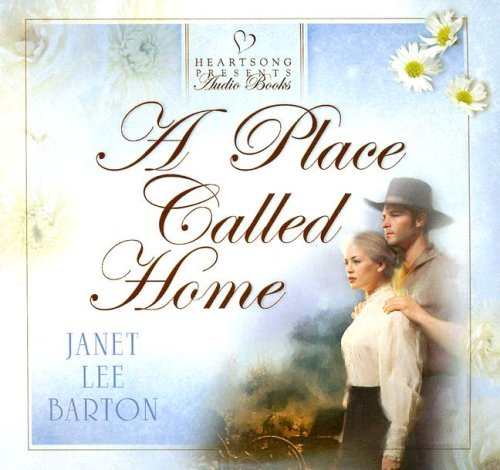 9781597894968: A Place Called Home (The Roswell Series #2) (Heartsong Presents #623) (Heartsong Audio Book)