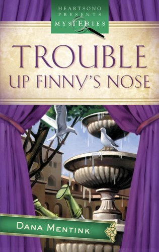9781597895071: Trouble Up Finny's Nose: Finny's Nose Mystery Series #1 (Heartsong Presents Mysteries #7)