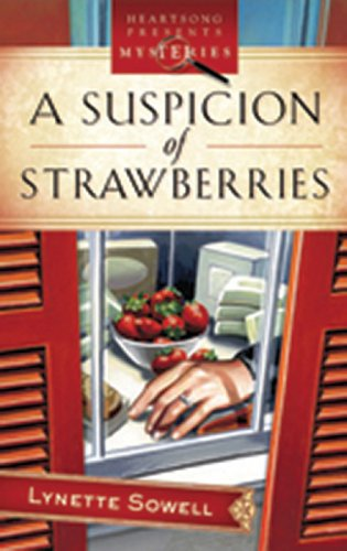 9781597895231: A Suspicion of Strawberries (Scents of Murder Series #1) (Heartsong Presents Mysteries #11)