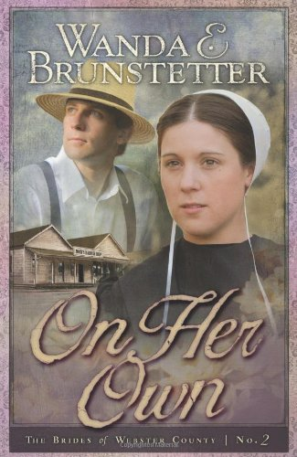 On Her Own: Brides of Webster County,: Brunstetter, Wanda E.