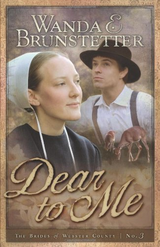Dear to Me (Brides of Webster County,: Brunstetter, Wanda E.