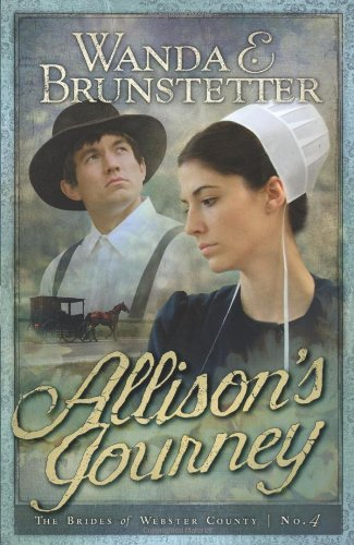 Allison's Journey: Brides of Webster County, Book: Brunstetter, Wanda E.
