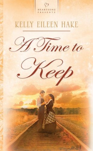 A Time to Keep (Montana Territory Series: Hake, Kelly Eileen