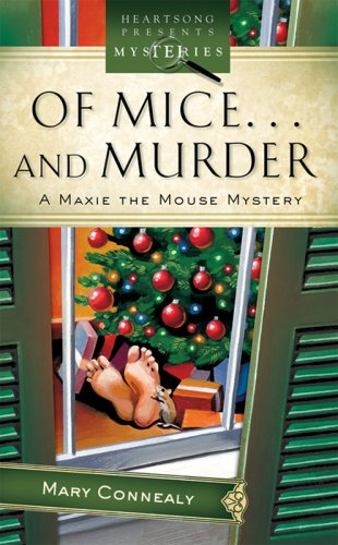 9781597896597: Of Mice And Murder (Maxie Mouse Mystery Series #1) (Heartsong Presents Mysteries #32)