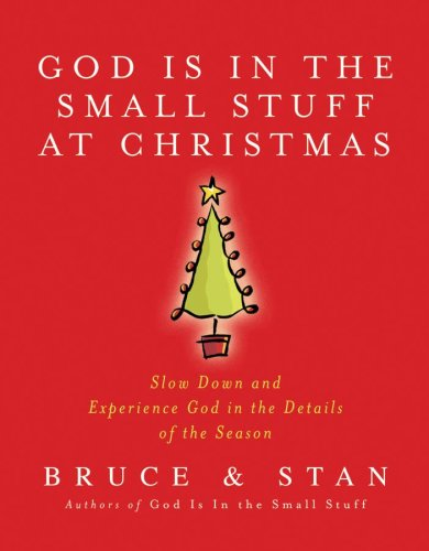 God Is in the Small Stuff - at Christmas (God Is in the Small Stuff) (1597896713) by Bruce Bickel; Stan Jantz
